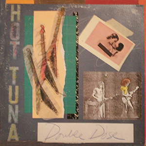 "Hot Tuna ""Double Dose"""
