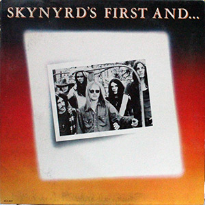 "Lynyrd Skynyrd ""First and Last"""